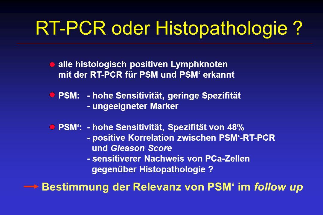RT-PCR oder Histopathologie ? Bestimmung der Relevanz von PSM im follow up alle histologisch positiven Lymphknoten mit der RT-PCR für PSM und PSM erka