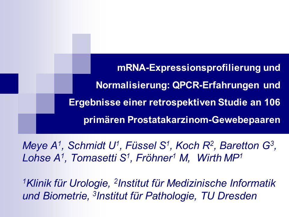 mRNA-Expressionsprofilierung und Normalisierung: QPCR-Erfahrungen und Ergebnisse einer retrospektiven Studie an 106 primären Prostatakarzinom-Gewebepa