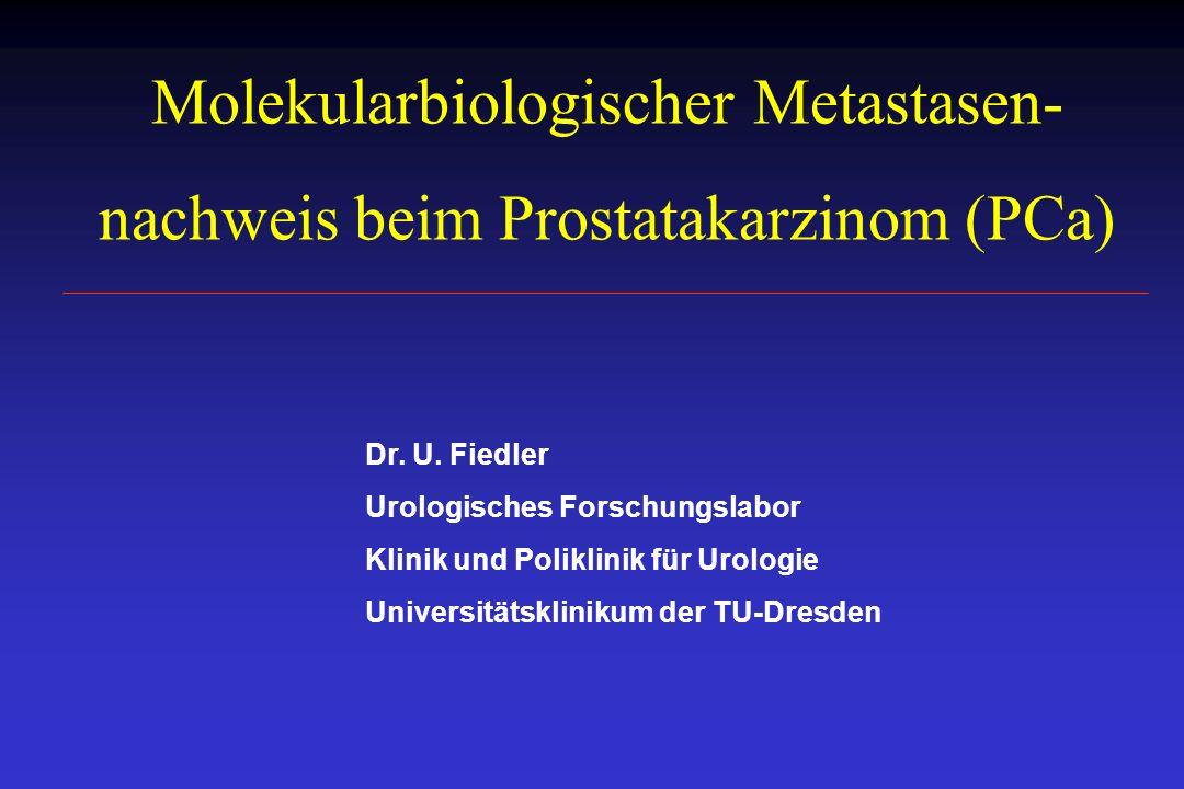 Metastasierung beim PCa Ansiedlung in: Lymphknoten 69 % Knochen 68% Lunge 48% Leber 33% Ausbreitung über: Lymphbahnen peripheres Blut Eble 1993