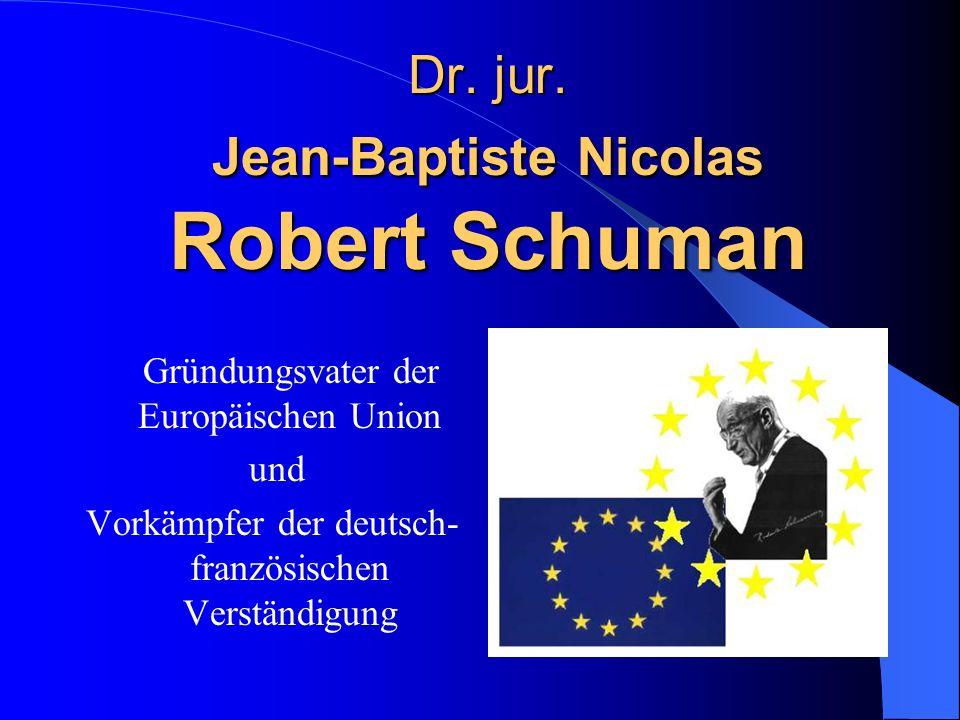 Inhaltsverzeichnis I.Lebenslauf II. Schuman-Plan III.