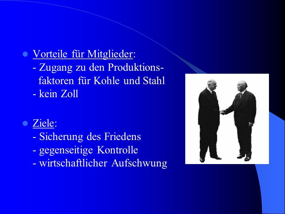 Wirkung Geburtsstunde der Europäischen Union => mit dem Schumanplan aktive Friedenspolitik => durch die Europäische Gemeinschaft für Kohle und Stahl Beeinflussung der: Straßburger Konventionen für Menschenrechte und bürgerliche Grundfreiheiten