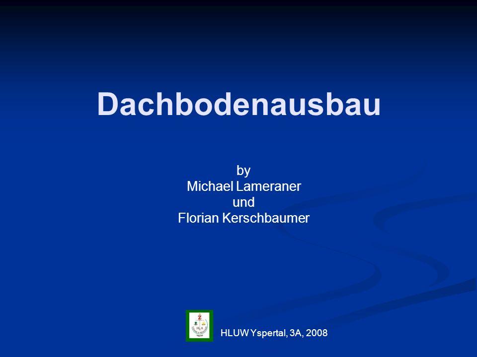 Dachbodenausbau by Michael Lameraner und Florian Kerschbaumer HLUW Yspertal, 3A, 2008