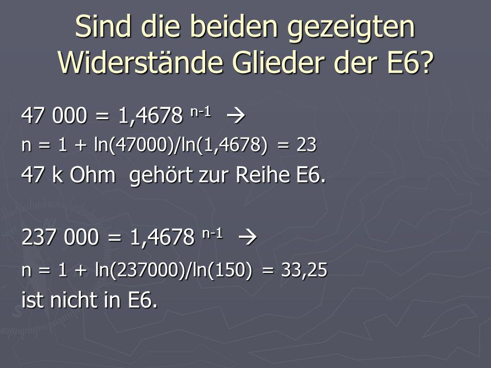Berechnung der E12: Die Normreihe E12 verfeinert die Werte durch einen Zwischenwiderstand: E12 = E12 = Der Quotient zweier aufeinander folgender Widerstände ist zu berechnen: Der Quotient zweier aufeinander folgender Widerstände ist zu berechnen: R 3 / R 1 = R 1 q²/R 1 = 1,4678 R 3 / R 1 = R 1 q²/R 1 = 1,4678 q² = 1,4678 q = 1,2115 q² = 1,4678 q = 1,2115 E12 = E12 =