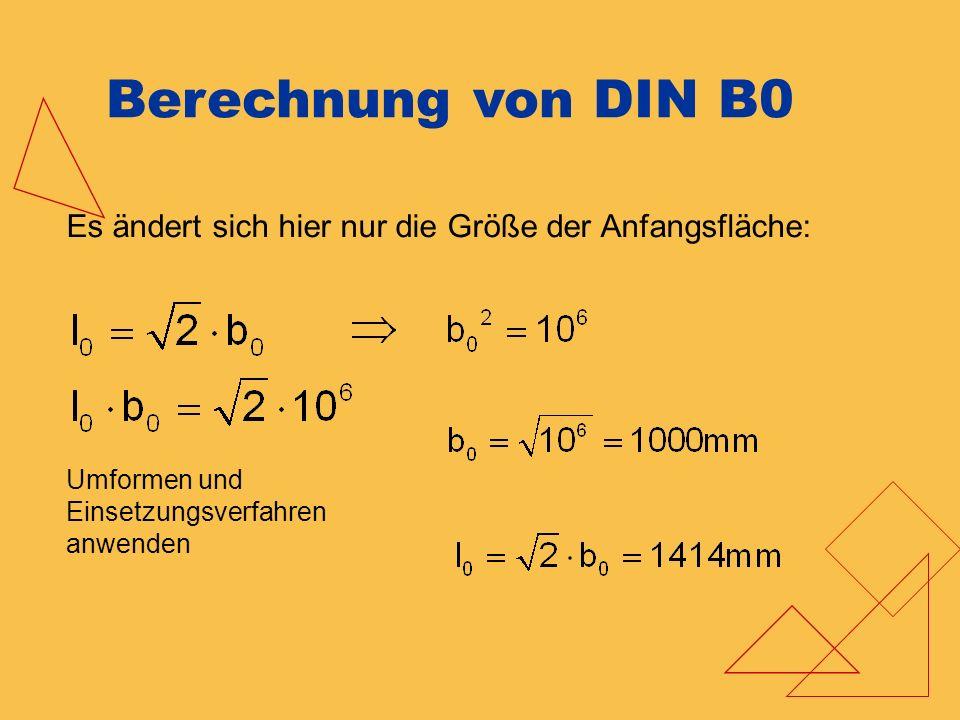 Ergebnisübersicht DIN A - FormateDIN B - Formate FormatLänge [mm]Breite [mm]FormateLänge [mm]Breite [mm] DIN A01.189841DIN B01.4141.000 DIN A1841595DIN B11.000707 DIN A2595421DIN B2707500 DIN A3421297DIN B3500354 DIN A4297210DIN B4354250 DIN A5210149DIN B5250177