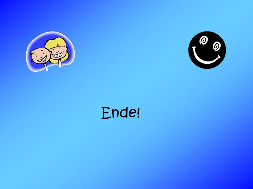 Ende!