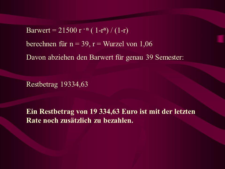 Die Rechnung: E=R. (1-r n )/(1-r) r für Semester.