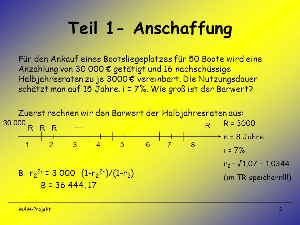 MAM-Projekt 3 Anschließend müssen wir die 30 000 (Anzahlung) und den Barwert der Ratenzahlung addieren: 30 000 + 36 444,17 = 66 444,17 Der Barwert der Anschaffung beträgt 66 444,17