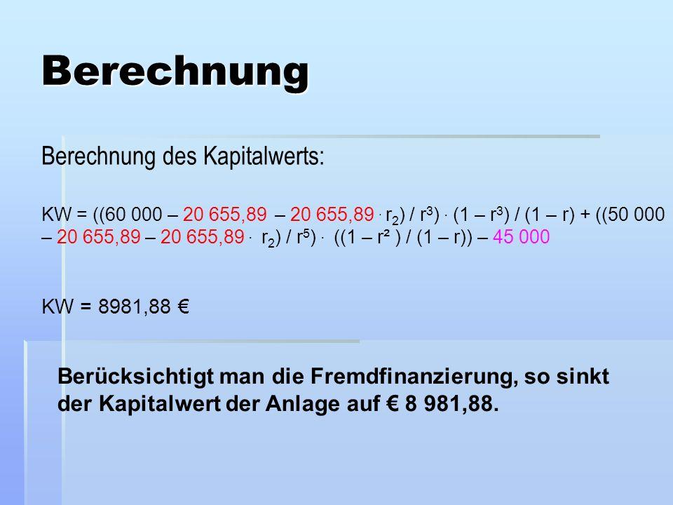 Berechnung KW = ((60 000 – 20 655,89 – 20 655,89. r 2 ) / r 3 ). (1 – r 3 ) / (1 – r) + ((50 000 – 20 655,89 – 20 655,89. r 2 ) / r 5 ). ((1 – r² ) /