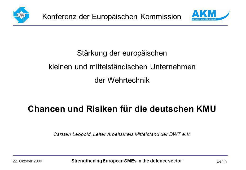 22. Oktober 2009 Strengthening European SMEs in the defence sector Berlin Stärkung der europäischen kleinen und mittelständischen Unternehmen der Wehr