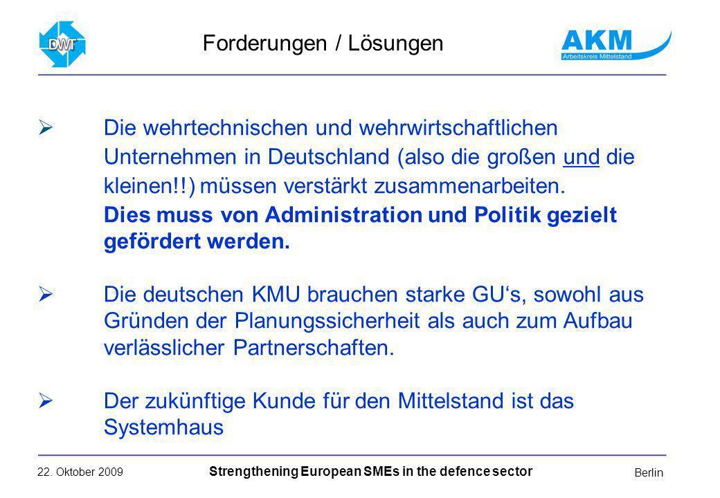 22. Oktober 2009 Strengthening European SMEs in the defence sector Berlin Die wehrtechnischen und wehrwirtschaftlichen Unternehmen in Deutschland (als