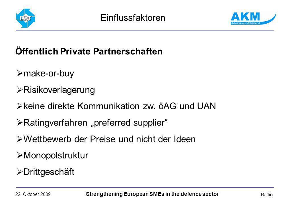 22. Oktober 2009 Strengthening European SMEs in the defence sector Berlin make-or-buy Risikoverlagerung keine direkte Kommunikation zw. öAG und UAN Ra