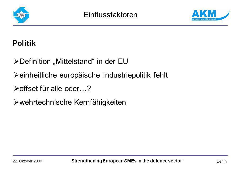 22. Oktober 2009 Strengthening European SMEs in the defence sector Berlin Definition Mittelstand in der EU einheitliche europäische Industriepolitik f