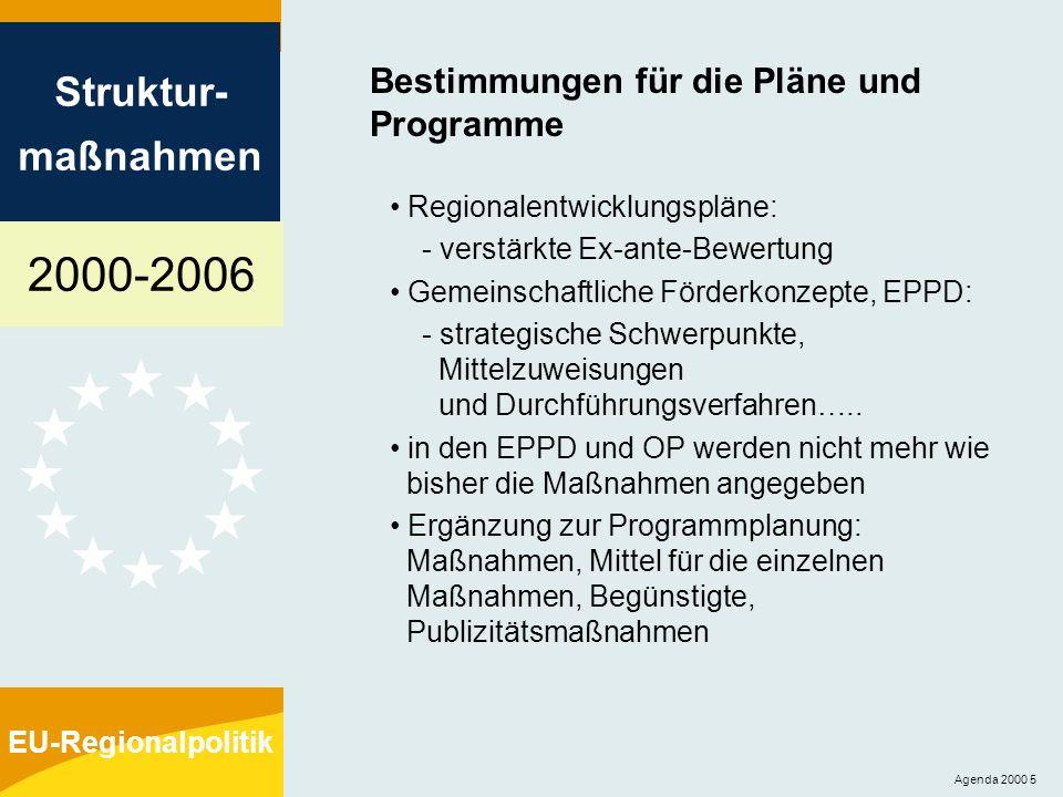 2000-2006 Struktur- maßnahmen EU-Regionalpolitik Agenda 2000 16 Die leistungsgebundene Reserve Ein neues Instrument zur Förderung von besseren Leistungen 4% der nationalen Mittelzuweisung (bis spätestens 31.3.2004) Beurteilung der Programmleistung: - Verwirklichung der anfangs festgelegten Ziele - Qualität der Programmverwaltung - Inanspruchnahme der EU-Mittel und deren Hebelwirkung Indikatoren werden vom Mitgliedstaat auf der Grundlage von Vorschlägen der Kommission ausgewählt Mitgliedstaat schlägt erfolgreiche Programme vor Mittel werden von der Kommission zugewiesen