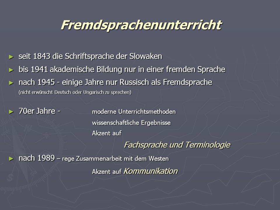 Fremdsprachenunterricht seit 1843 die Schriftsprache der Slowaken seit 1843 die Schriftsprache der Slowaken bis 1941 akademische Bildung nur in einer