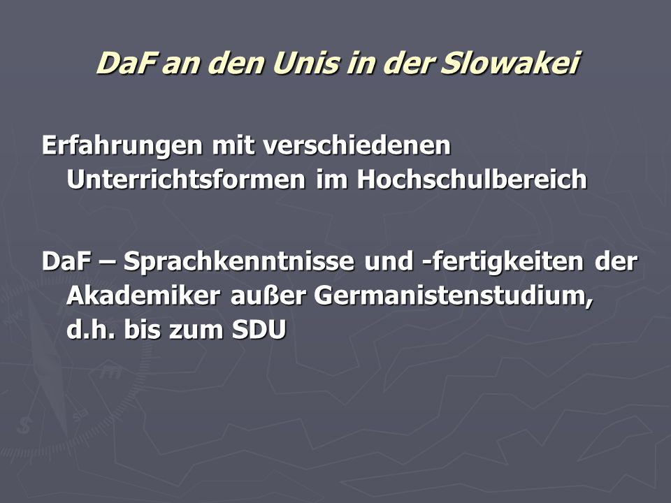 Erfahrungen mit verschiedenen Unterrichtsformen im Hochschulbereich DaF – Sprachkenntnisse und -fertigkeiten der Akademiker außer Germanistenstudium,