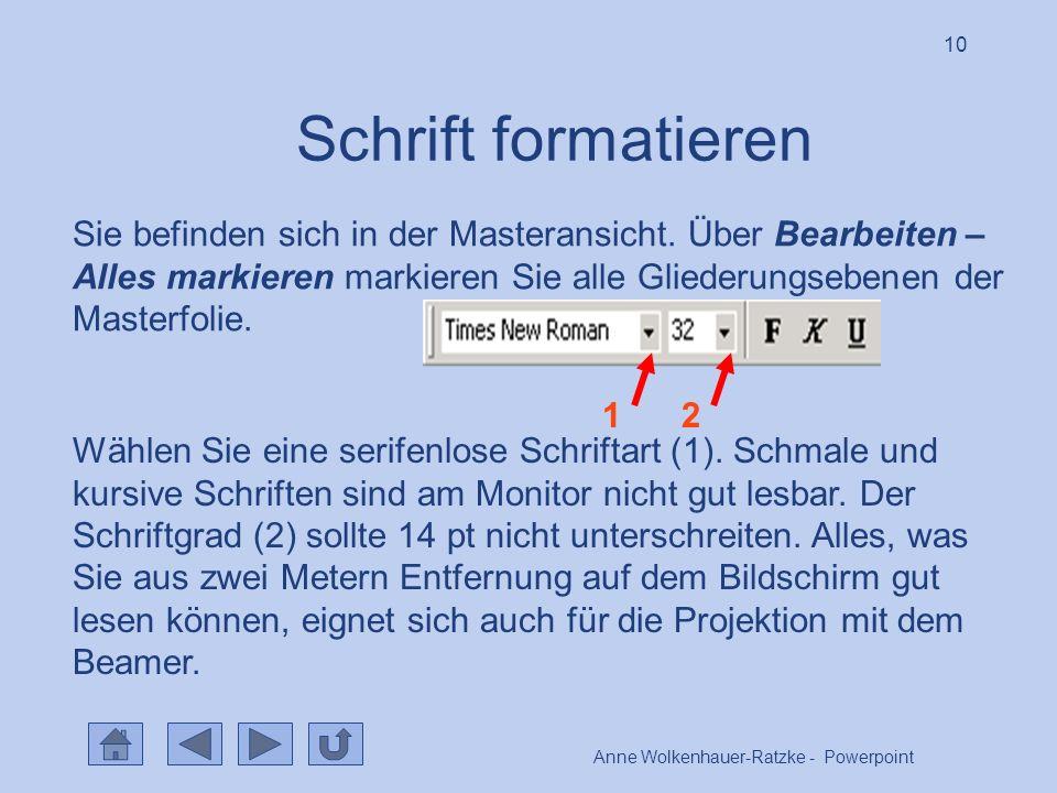 Anne Wolkenhauer-Ratzke - Powerpoint 10 Schrift formatieren Sie befinden sich in der Masteransicht.