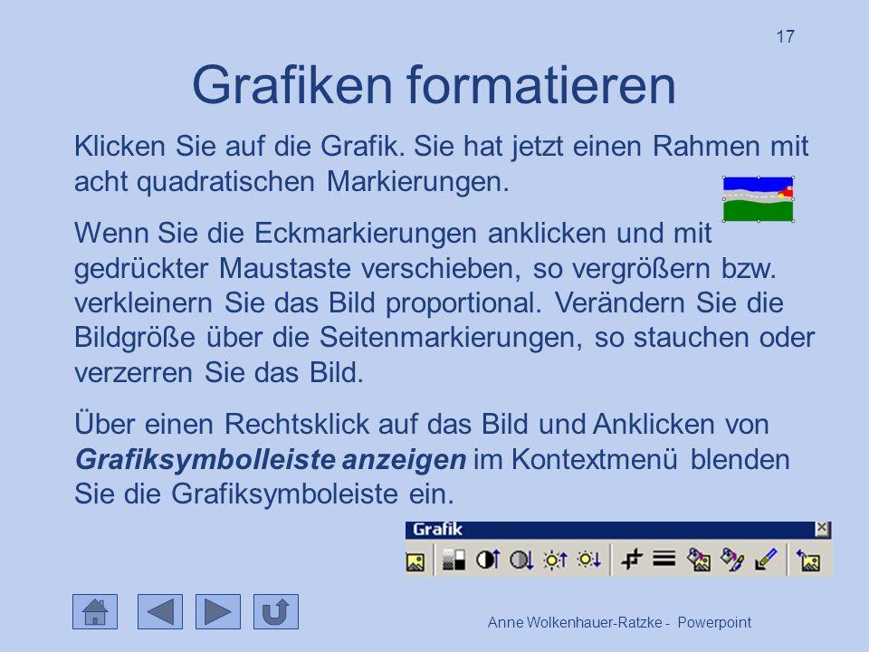 Anne Wolkenhauer-Ratzke - Powerpoint 17 Grafiken formatieren Klicken Sie auf die Grafik.
