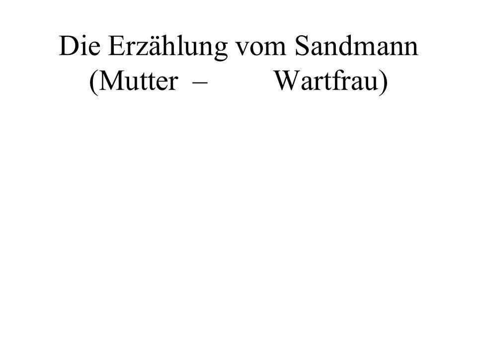 Die Erzählung vom Sandmann (Mutter – Wartfrau)