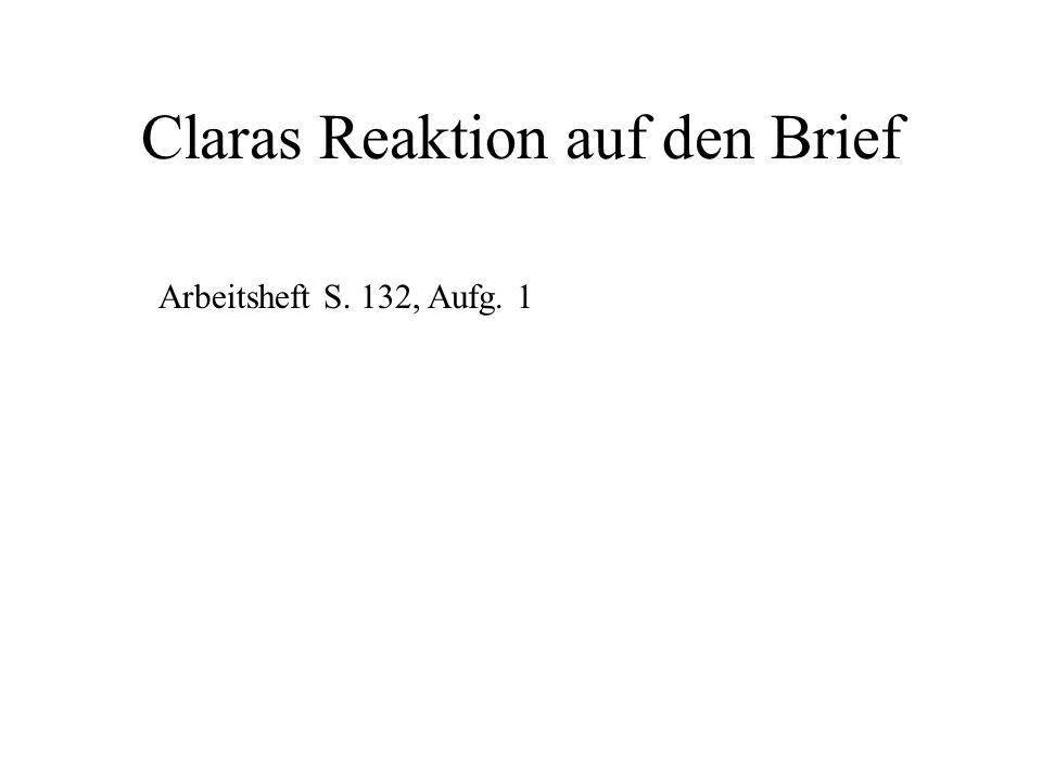 Claras Reaktion auf den Brief Arbeitsheft S. 132, Aufg. 1