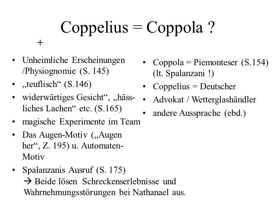 Coppelius = Coppola ? Unheimliche Erscheinungen /Physiognomie (S. 145) teuflisch (S.146) widerwärtiges Gesicht, häss- liches Lachen etc. (S.165) magis