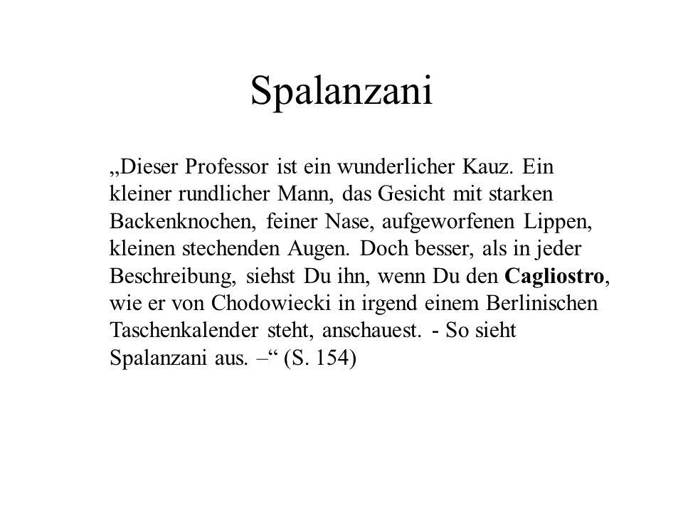 Spalanzani Dieser Professor ist ein wunderlicher Kauz. Ein kleiner rundlicher Mann, das Gesicht mit starken Backenknochen, feiner Nase, aufgeworfenen