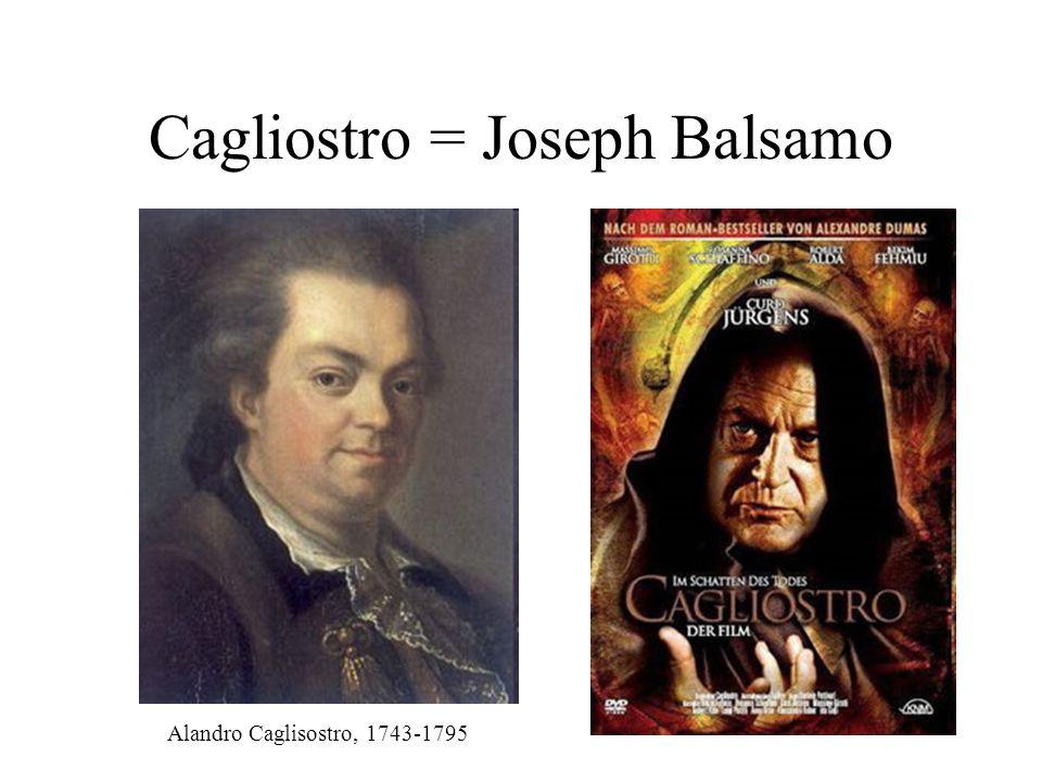 Cagliostro = Joseph Balsamo Alandro Caglisostro, 1743-1795