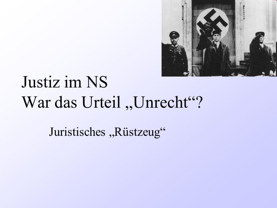 Justiz im NS War das Urteil Unrecht? Juristisches Rüstzeug