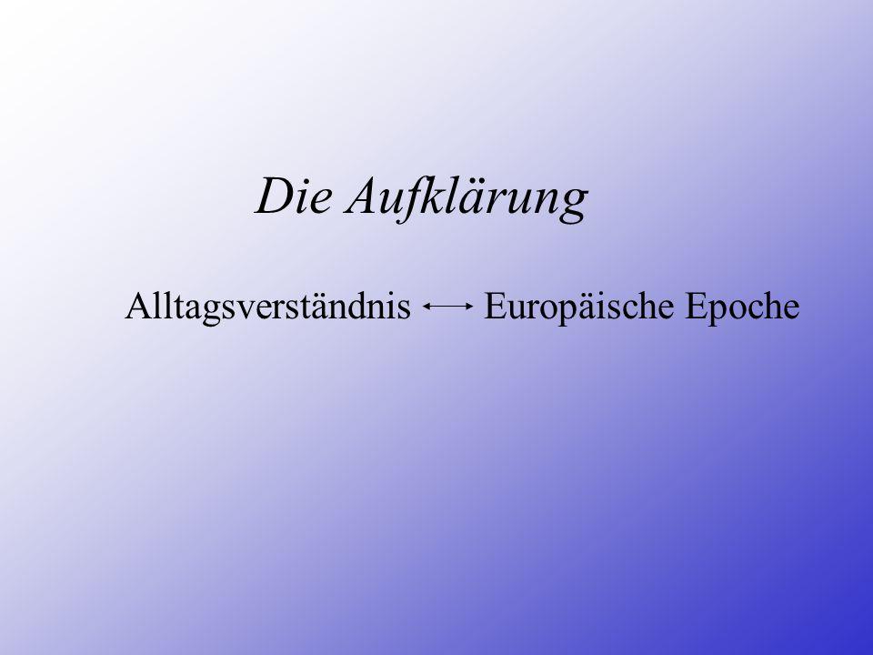 Die Aufklärung Alltagsverständnis Europäische Epoche