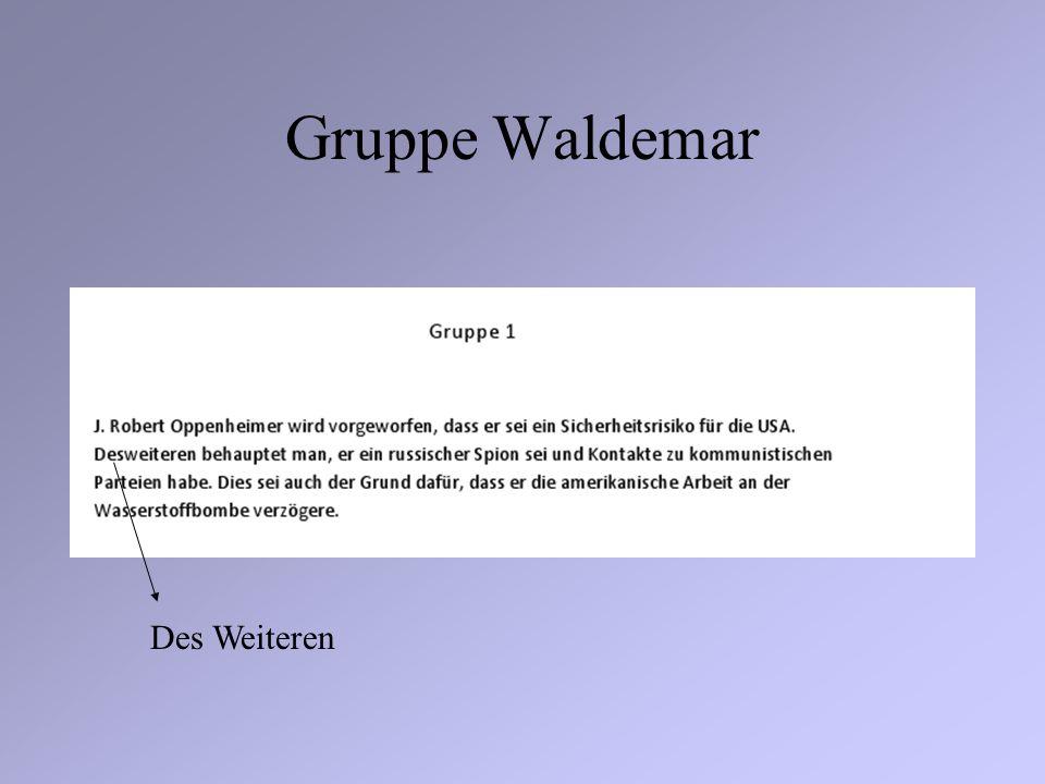 Gruppe Waldemar Des Weiteren