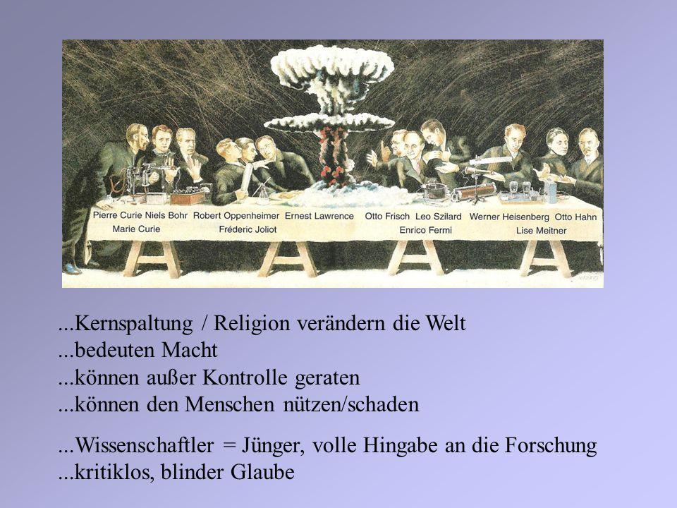 Das Abendmahl und die Bombe...Kernspaltung / Religion verändern die Welt...bedeuten Macht...können außer Kontrolle geraten...können den Menschen nütze