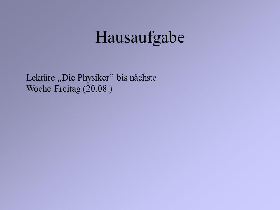 Hausaufgabe Lektüre Die Physiker bis nächste Woche Freitag (20.08.)