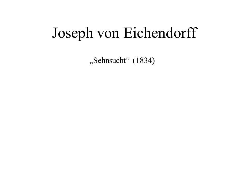 Joseph von Eichendorff Sehnsucht (1834)
