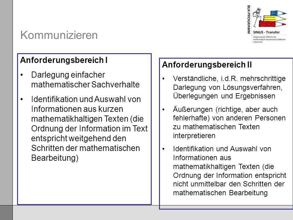 Kommunizieren Anforderungsbereich II Verständliche, i.d.R. mehrschrittige Darlegung von Lösungsverfahren, Überlegungen und Ergebnissen Äußerungen (ric