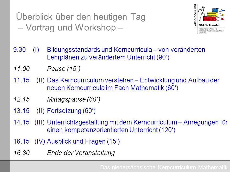 9.30 (I)Bildungsstandards und Kerncurricula – von veränderten Lehrplänen zu verändertem Unterricht (90) 11.00Pause (15´) 11.15 (II)Das Kerncurriculum