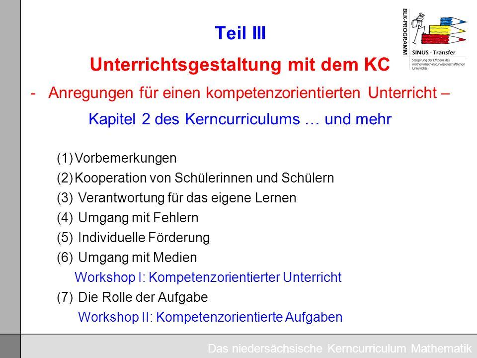 Teil III Unterrichtsgestaltung mit dem KC -Anregungen für einen kompetenzorientierten Unterricht – Kapitel 2 des Kerncurriculums … und mehr (1)Vorbeme