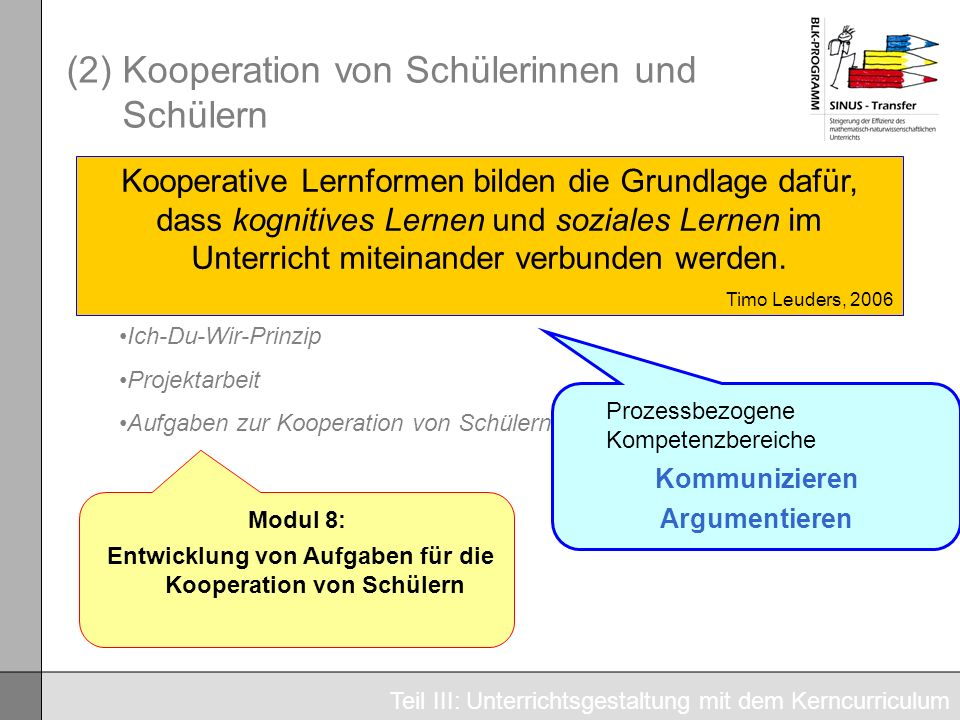 (2) Kooperation von Schülerinnen und Schülern Kooperative Unterrichtsformen Partner- und Gruppenarbeit Ich-Du-Wir-Prinzip Projektarbeit Aufgaben zur K