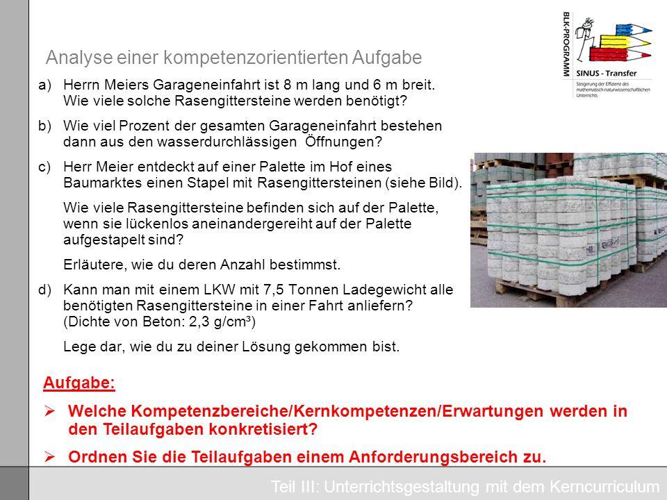 Analyse einer kompetenzorientierten Aufgabe Teil III: Unterrichtsgestaltung mit dem Kerncurriculum a)Herrn Meiers Garageneinfahrt ist 8 m lang und 6 m