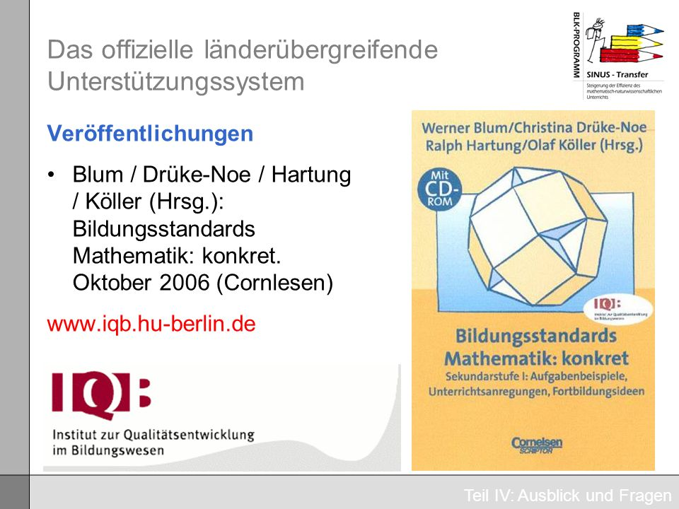 Das offizielle länderübergreifende Unterstützungssystem Veröffentlichungen Blum / Drüke-Noe / Hartung / Köller (Hrsg.): Bildungsstandards Mathematik:
