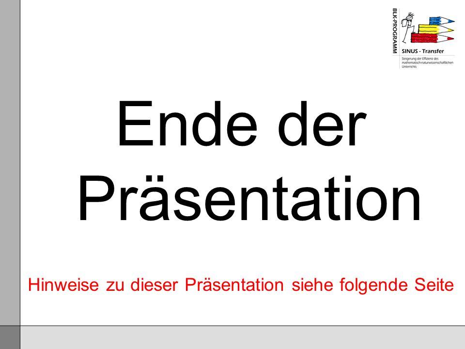 Ende der Präsentation Hinweise zu dieser Präsentation siehe folgende Seite