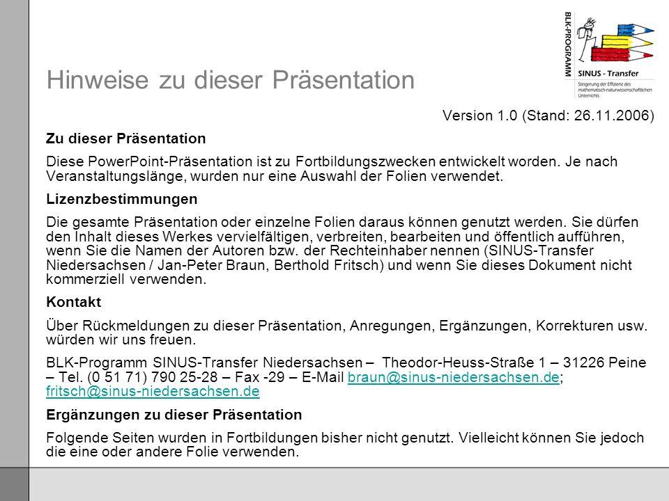 Hinweise zu dieser Präsentation Version 1.0 (Stand: 26.11.2006) Zu dieser Präsentation Diese PowerPoint-Präsentation ist zu Fortbildungszwecken entwic