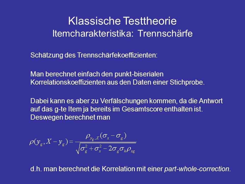 Klassische Testtheorie Itemcharakteristika: Trennschärfe Schätzung des Trennschärfekoeffizienten: Man berechnet einfach den punkt-biserialen Korrelati