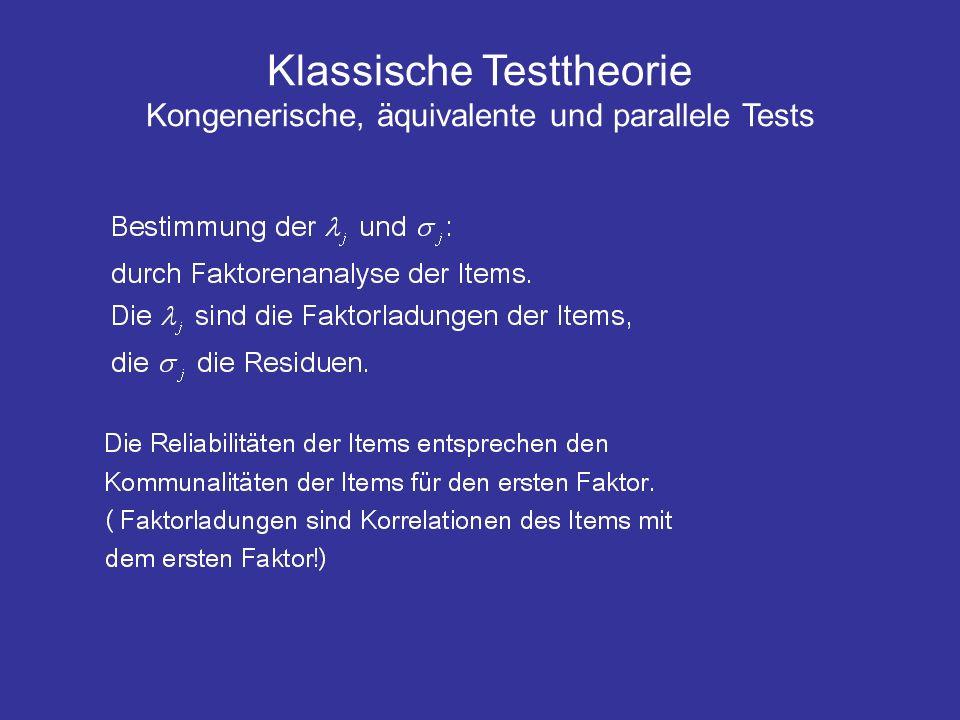 Test der Annahme der Kongenerität: Die unterliegende Annahme hierbei ist, dass der Test eindimensional ist, dass also nur ein Merkmal gemessen wird.