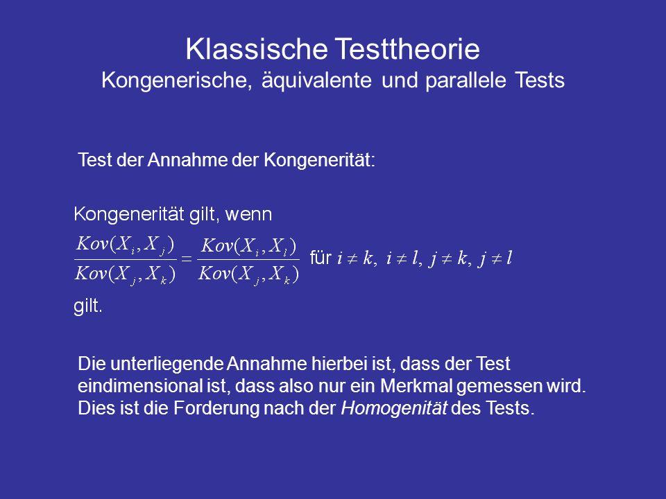 Test der Annahme der Kongenerität: Die unterliegende Annahme hierbei ist, dass der Test eindimensional ist, dass also nur ein Merkmal gemessen wird. D