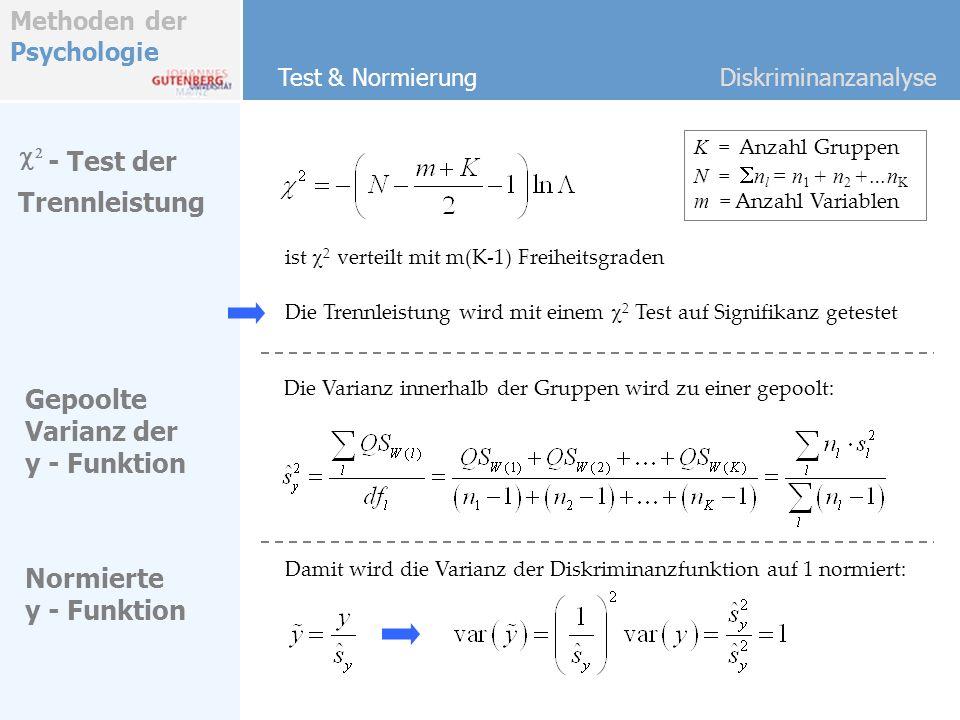 Methoden der Psychologie Test & NormierungDiskriminanzanalyse - Test der ist 2 verteilt mit m(K-1) Freiheitsgraden Trennleistung Die Trennleistung wir