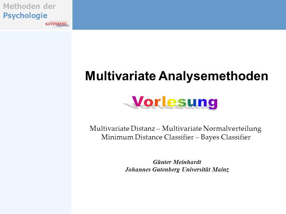Methoden der Psychologie Multivariate Analysemethoden Günter Meinhardt Johannes Gutenberg Universität Mainz Multivariate Distanz – Multivariate Normal
