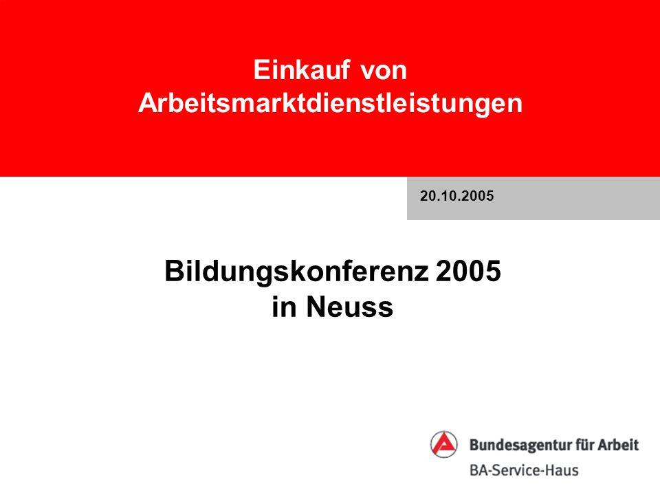 Einkauf von Arbeitsmarktdienstleistungen Bildungskonferenz 2005 in Neuss 20.10.2005