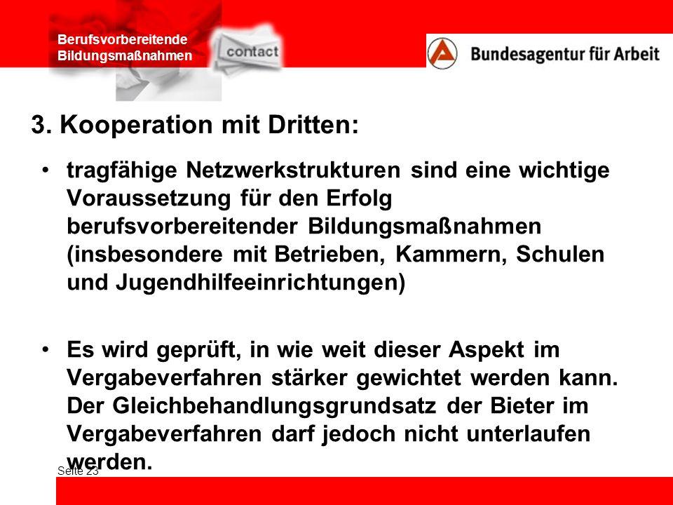 Berufsvorbereitende Bildungsmaßnahmen Seite 23 3. Kooperation mit Dritten: tragfähige Netzwerkstrukturen sind eine wichtige Voraussetzung für den Erfo