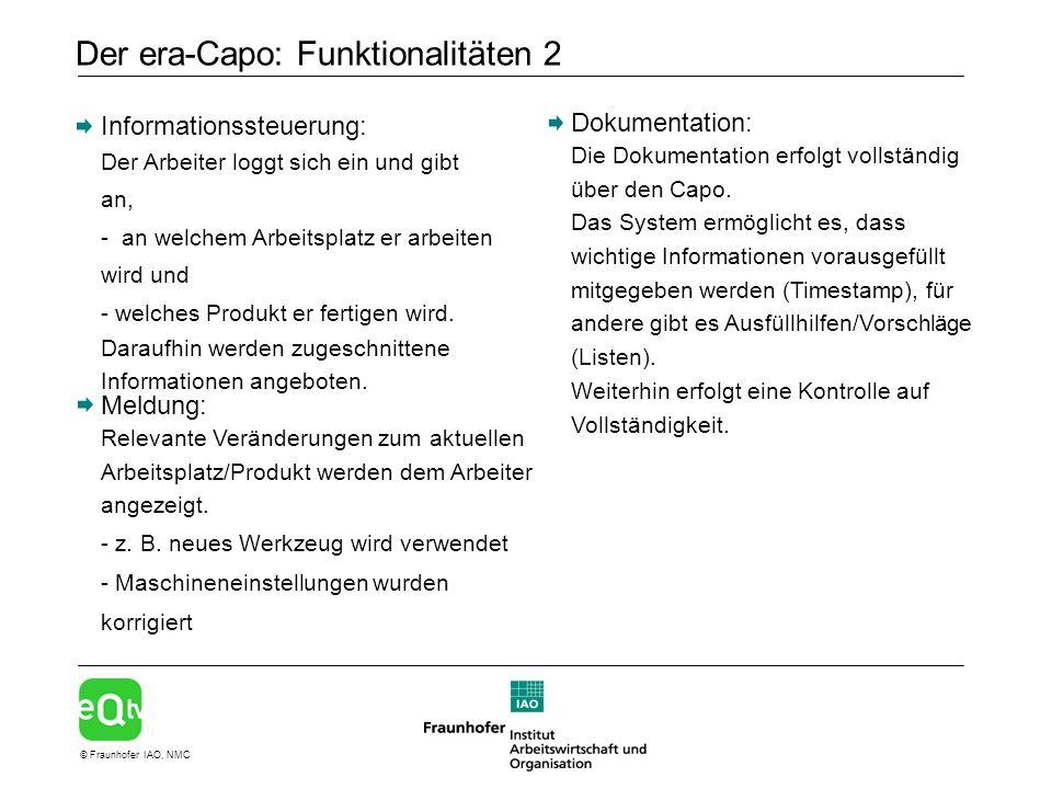 © Fraunhofer IAO, NMC Der era-Capo: Funktionalitäten 2 Dokumentation: Die Dokumentation erfolgt vollständig über den Capo.