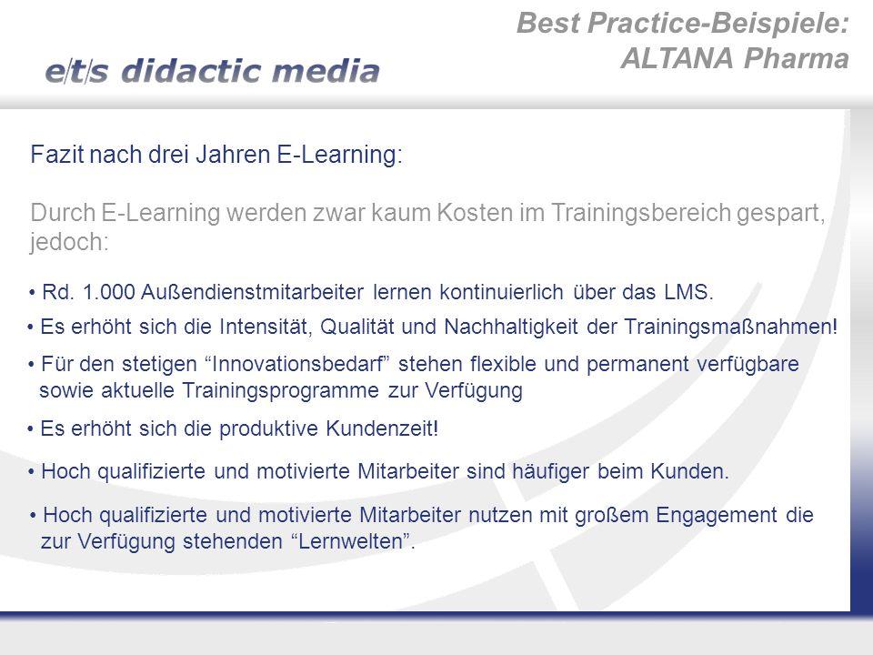 Fazit nach drei Jahren E-Learning: Durch E-Learning werden zwar kaum Kosten im Trainingsbereich gespart, jedoch: Es erhöht sich die Intensität, Qualit