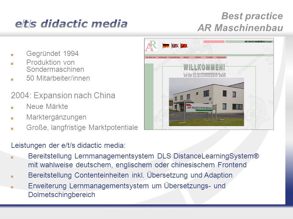 Gegründet 1994 Produktion von Sondermaschinen 50 Mitarbeiter/innen Best practice AR Maschinenbau 2004: Expansion nach China Neue Märkte Marktergänzung